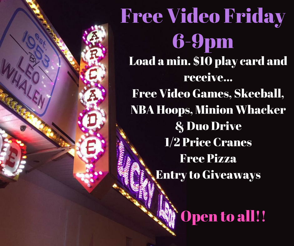 Free Video Friday6-9pm